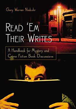 Read 'em Their Writes: A Handbook for Mystery and Crime Fiction Book Discussions 9781591583035