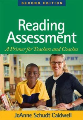 Reading Assessment, Second Edition: A Primer for Teachers and Coaches 9781593855802