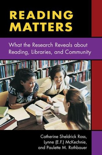 Reading Matters: What the Research Reveals about Reading, Libraries, and Community 9781591580669