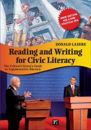 Reading and Writing for Civic Literacy: The Critical Citizen's Guide to Argumentative Rhetoric 9781594517105