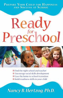 Ready for Preschool: Prepare Your Child for Happiness and Success at School 9781593633110