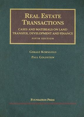 Real Estate Transactions: Cases and Materials on Land Transfer, Development and Finance 9781599412092