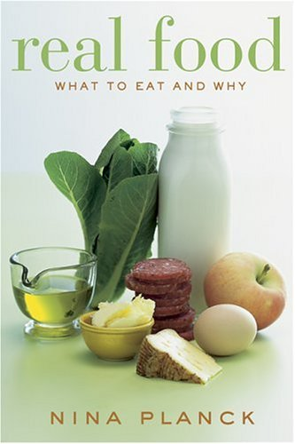 Real Food: What to Eat and Why 9781596911444