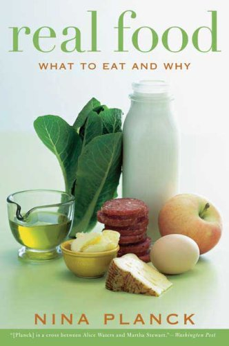 Real Food: What to Eat and Why 9781596913424