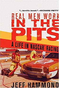 Real Men Work in the Pits: A Life in NASCAR Racing 9781594864063