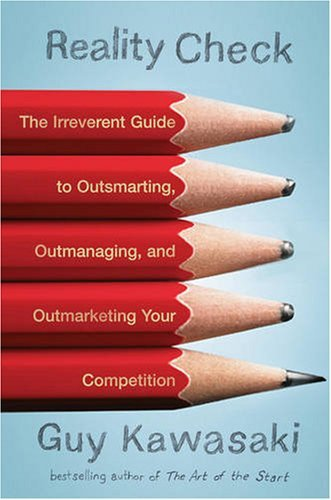 Reality Check: The Irreverent Guide to Outsmarting, Outmanaging, and Outmarketing Your Competition 9781591842231