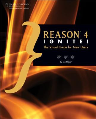 Reason 4 Ignite!: The Visual Guide for New Users 9781598634785