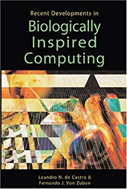 Recent Developments in Biologically Inspired Computing 9781591403135