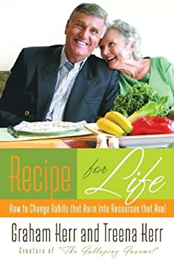 Recipe for Life: How to Change Habits That Harm Into Resources That Heal 9781594151859