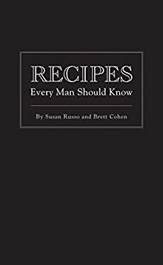 Recipes Every Man Should Know 9781594744747