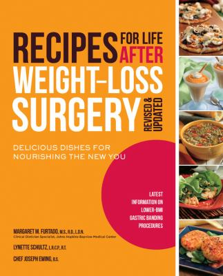 Recipes for Life After Weight-Loss Surgery: Delicious Dishes for Nourishing the New You 9781592334964