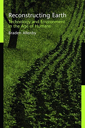 Reconstructing Earth: Technology and Environment in the Age of Humans 9781597260145