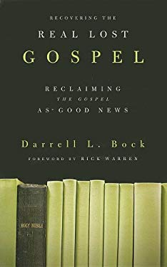 Recovering the Real Lost Gospel: Reclaiming the Gospel as Good News 9781594153433