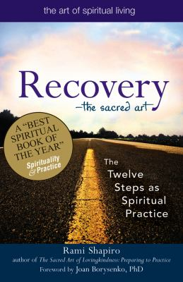 Recovery: Twelve Steps to a Spiritual Practice