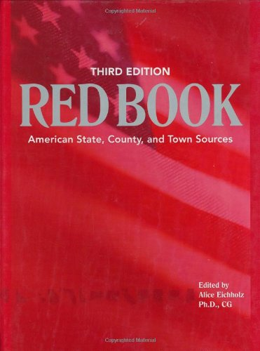 Ancestry's Red Book: American State, Country and Town Sources, Third Revised Edition