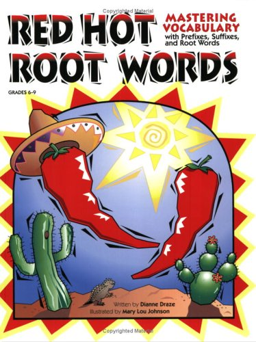 Red Hot Root Words Book 2: Mastering Vocabulary with Prefixes, Suffixes and Root Words 9781593631291