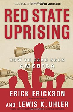 Red State Uprising: How to Take Back America 9781596986268