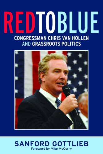 Red to Blue: Congressman Chris Van Hollen and Grassroots Politics 9781594514890