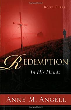 Redemption: In His Hands 9781597811200