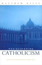 Rediscovering Catholicism: Journeying Toward Our Spiritual North Star 7273966