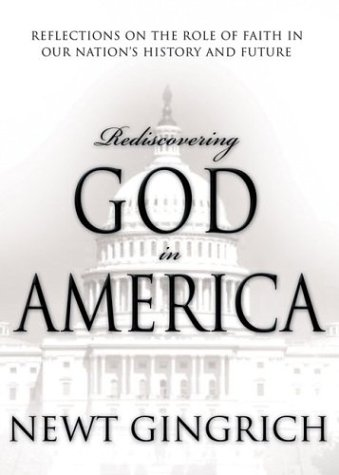 Rediscovering God in America: Reflections on the Role of Faith in Our Nation's History and Future 9781591454823