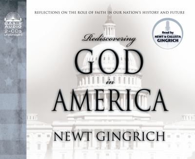 Rediscovering God in America: Reflections on the Role of Faith in Our Nation's History and Future 9781598591750