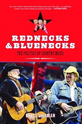 Rednecks & Bluenecks: The Politics of Country Music 9781595582188