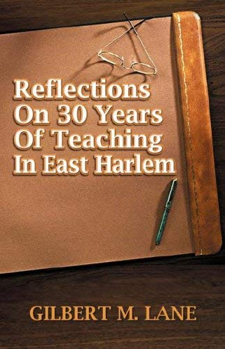 Reflections on 30 Years of Teaching in East Harlem 9781595942197
