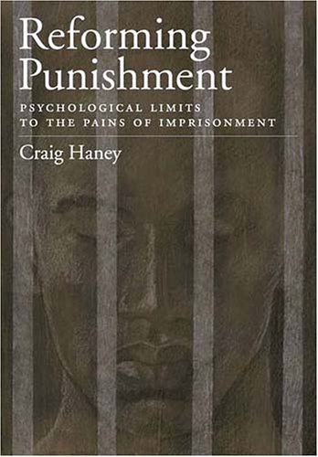 Reforming Punishment: Psychological Limits to the Pains of Imprisonment 9781591473176