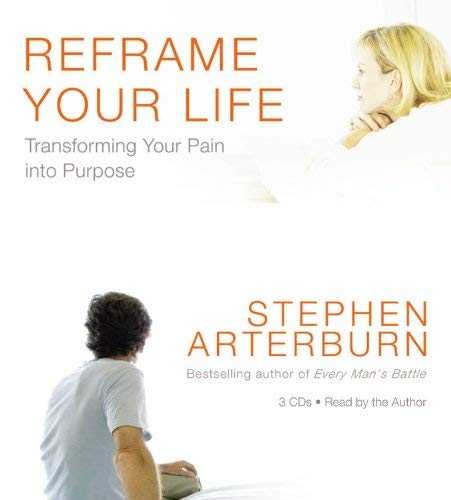 Reframe Your Life: Transforming Your Pain Into Purpose 9781594839603