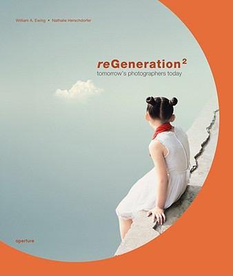 ReGeneration 2: Tomorrows Photographers Today 9781597111607