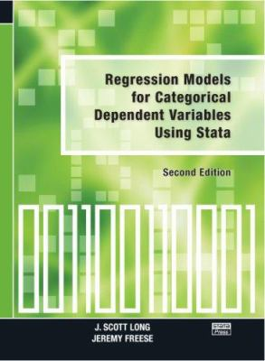 Regression Models for Categorical Dependent Variables Using Stata 9781597180115