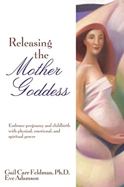 Releasing the Mother Goddess 9781592570683