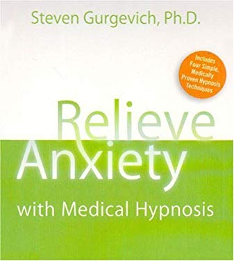 Relieve Anxiety with Medical Hypnosis [With Guidebook]