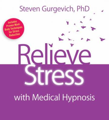 Relieve Stress with Medical Hypnosis 9781591797821