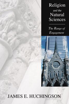 Religion and the Natural Sciences: The Range of Engagement 9781597520843