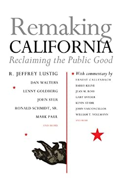 Remaking California: Reclaiming the Public Good 9781597141345