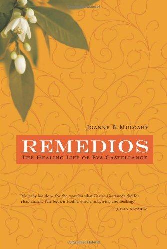 Remedios: The Healing Life of Eva Castellanoz 9781595340658