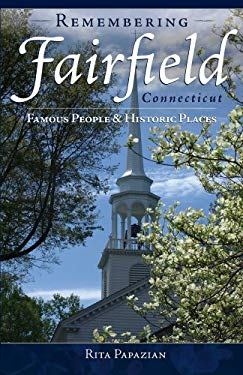 Remembering Fairfield: Famous People & Historic Places 9781596292390