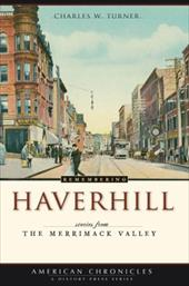Remembering Haverhill: Stories from the Merrimack Valley 7318433
