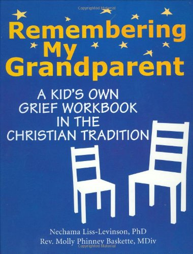 Remembering My Grandparent: A Kid's Own Grief Workbook in the Christian Tradition 9781594732126