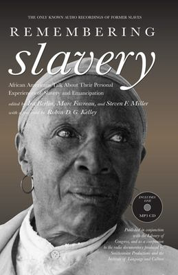 Remembering Slavery: African Americans Talk about Their Personal Experiences of Slavery and Emancipation [With MP3 CD] 9781595582287