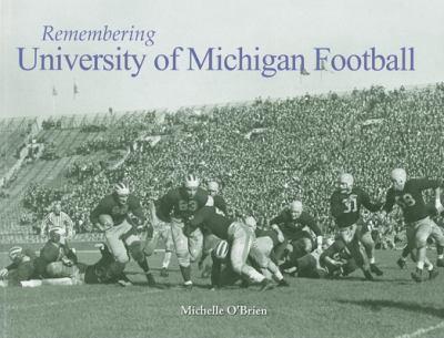 Remembering University of Michigan Football 9781596526907