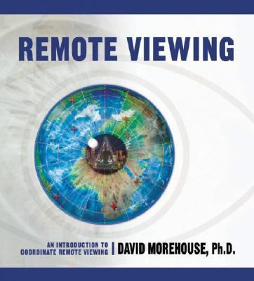 Remote Viewing: An Introduction to Coordinate Remote Viewing 9781591792406