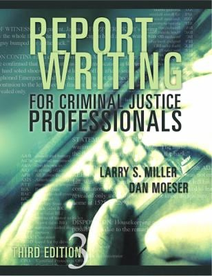 Report Writing for Criminal Justice Professionals 9781593453169