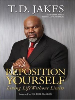 Reposition Yourself: Living Life Without Limits 9781594152283