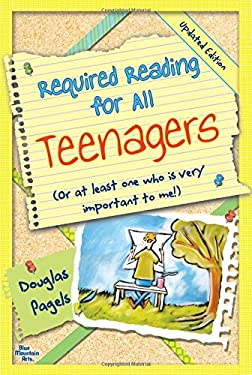 Required Reading for All Teenagers: Or at Least for One Who Is Very Important to Me!