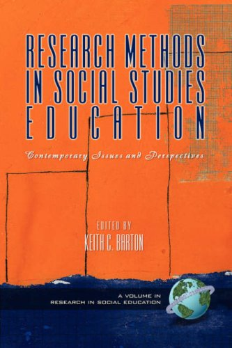 Research Methods in Social Studies Education: Contemporary Issues and Perspectives (PB) 9781593114534