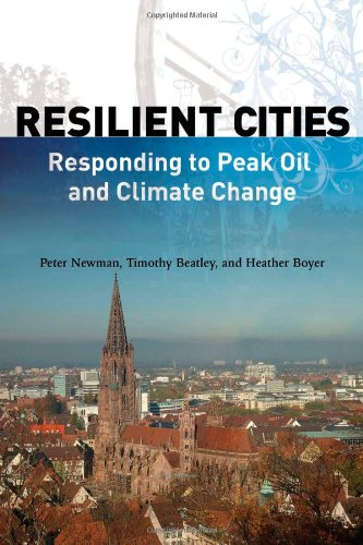 Resilient Cities: Responding to Peak Oil and Climate Change 9781597264990