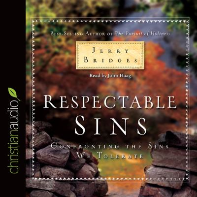 Respectable Sins: Confronting the Sins We Tolerate 9781596448438